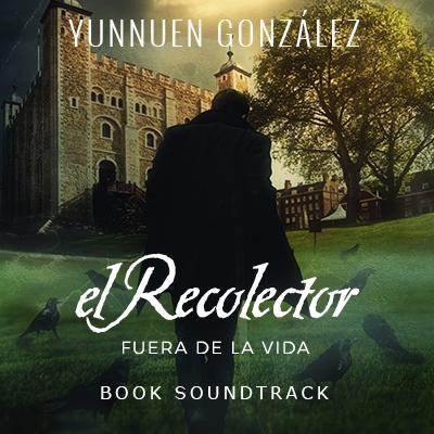 El Recolector: Fuera de la vida Playlist
